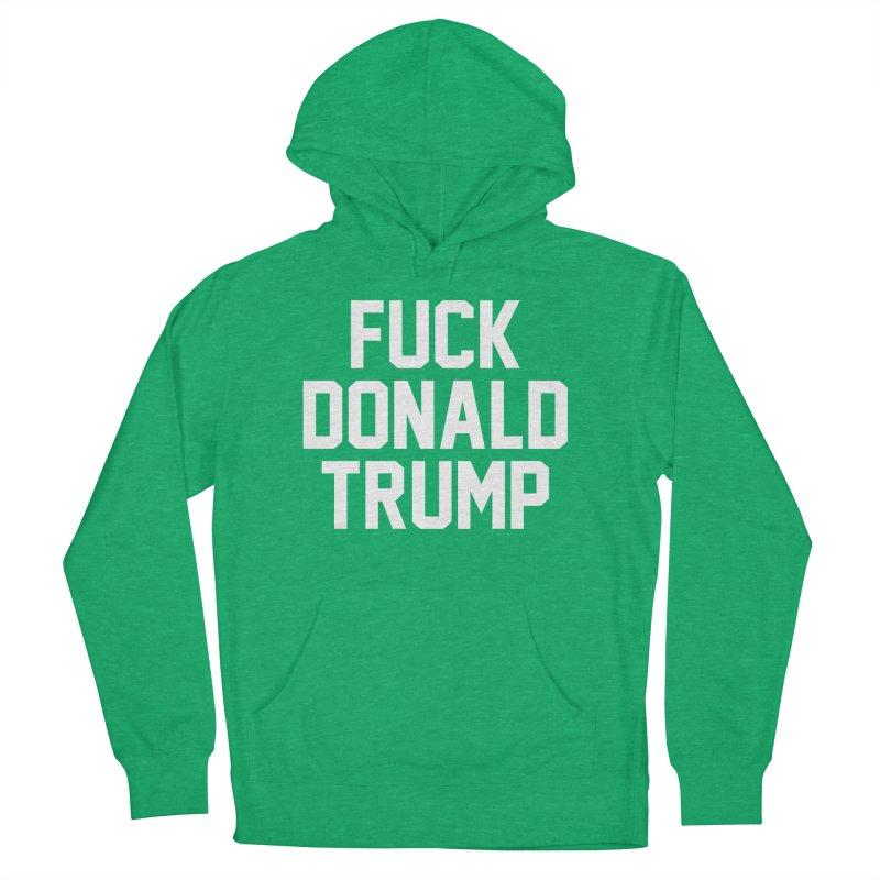 FUCK donald trump Men's Pullover Hoody by MackStudios's Artist Shop