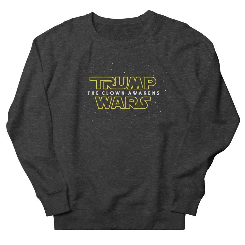 Trump Wars The Clown Awakens Women's French Terry Sweatshirt by MackStudios's Artist Shop