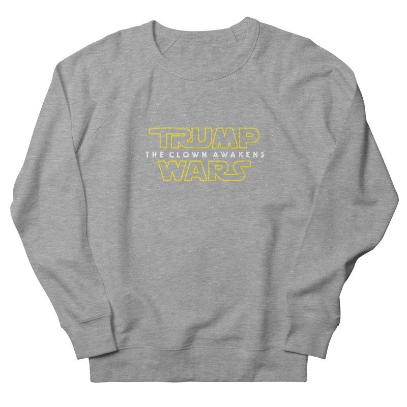 Trump Wars The Clown Awakens Men's French Terry Sweatshirt by MackStudios's Artist Shop