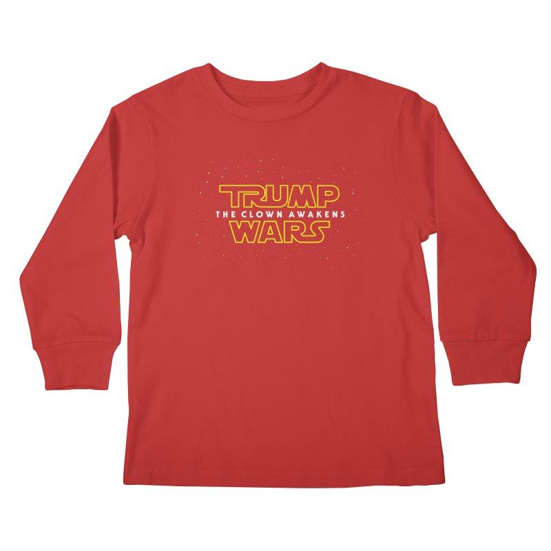 Trump Wars The Clown Awakens Kids Longsleeve T-Shirt by MackStudios's Artist Shop