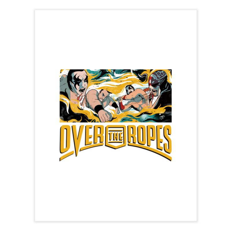 Over The Ropes - 1990s Wrestling Home Fine Art Print by Mad Cave Studios's Artist Shop