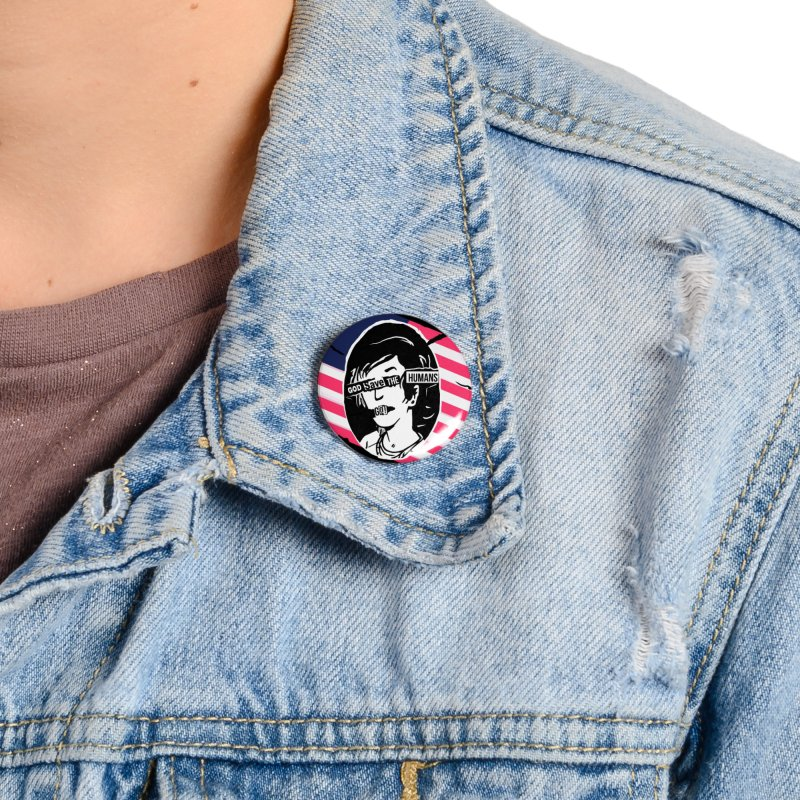 Terminal Punks - God Save the Humans Accessories Button by Mad Cave Studios's Artist Shop