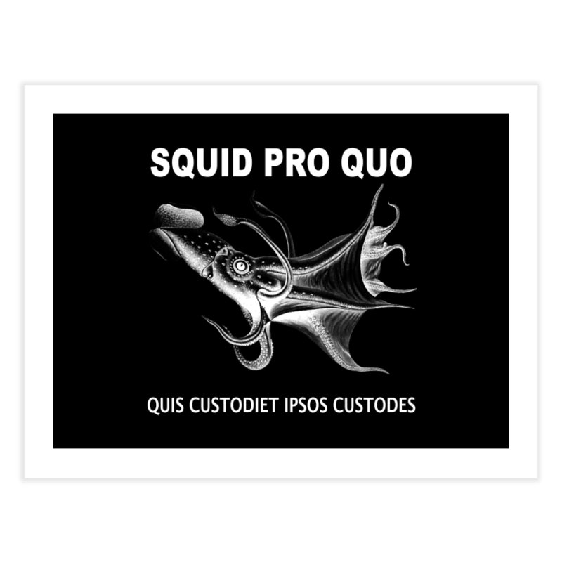 Squid Pro Quo Home Fine Art Print by MaddFictional's Artist Shop