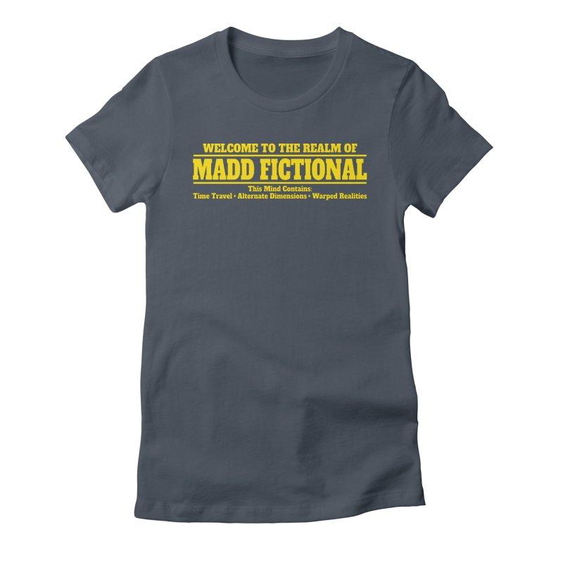 Madd Fictional Women's T-Shirt by MaddFictional's Artist Shop