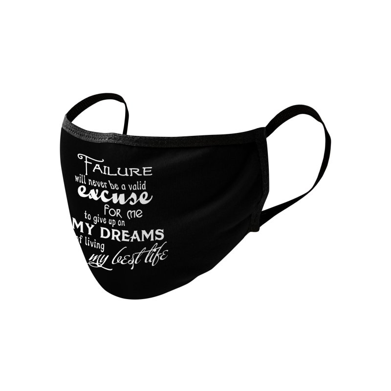 Failure Will Never Be A Valid Excuse Accessories Face Mask by MaddFictional's Artist Shop