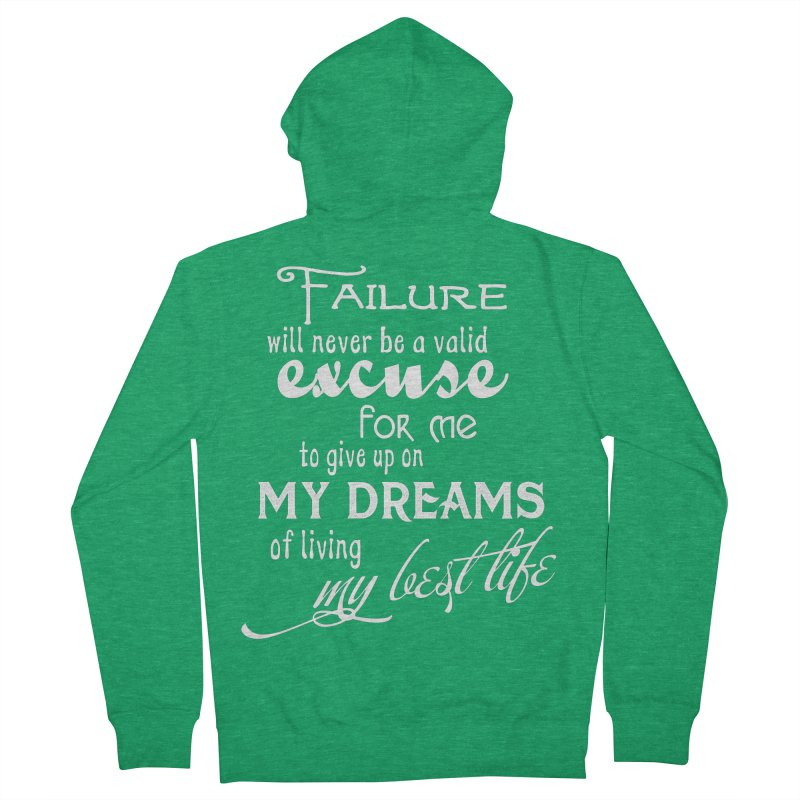 Failure Will Never Be A Valid Excuse Men's Zip-Up Hoody by MaddFictional's Artist Shop