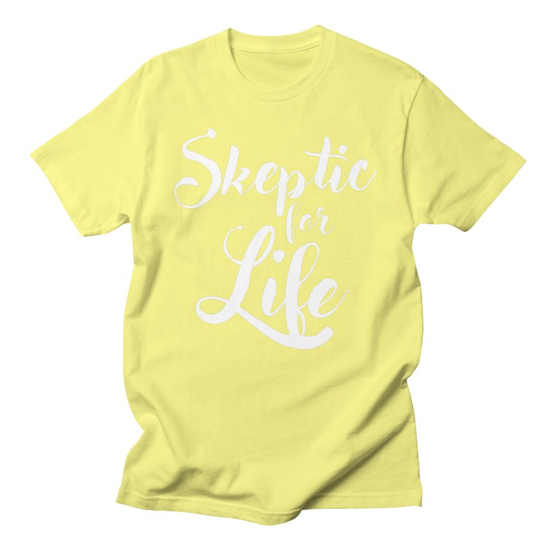 Skeptic for Life Men's T-Shirt by MaddFictional's Artist Shop