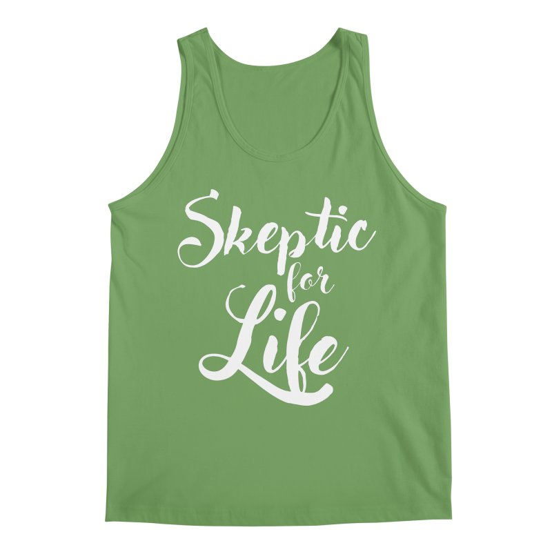 Skeptic for Life Men's Tank by MaddFictional's Artist Shop