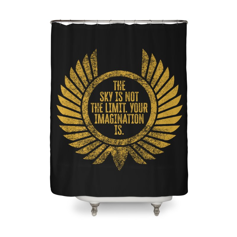 The Sky Is Not The Limit Home Shower Curtain by MaddFictional's Artist Shop