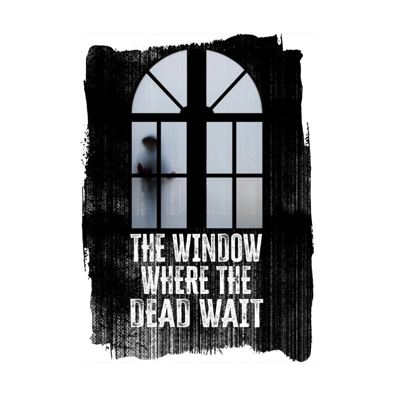The Window Where The Dead Wait Home Shower Curtain by MaddFictional's Artist Shop