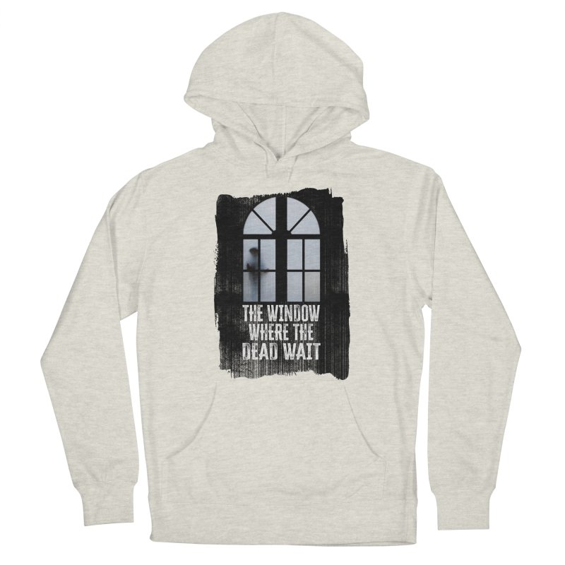 The Window Where The Dead Wait Women's Pullover Hoody by MaddFictional's Artist Shop