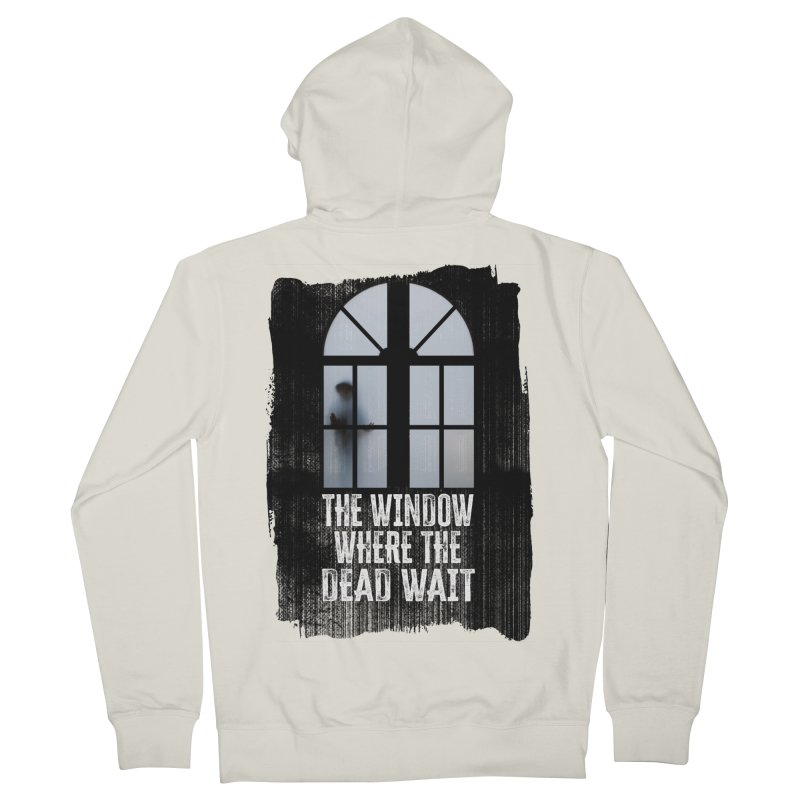 The Window Where The Dead Wait Women's Zip-Up Hoody by MaddFictional's Artist Shop