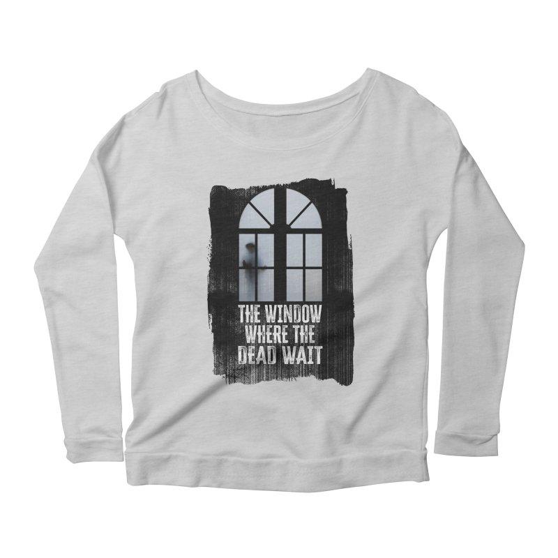 The Window Where The Dead Wait Women's Longsleeve T-Shirt by MaddFictional's Artist Shop