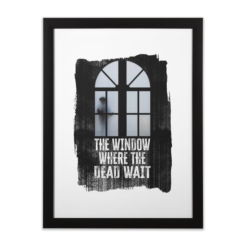 The Window Where The Dead Wait Home Framed Fine Art Print by MaddFictional's Artist Shop