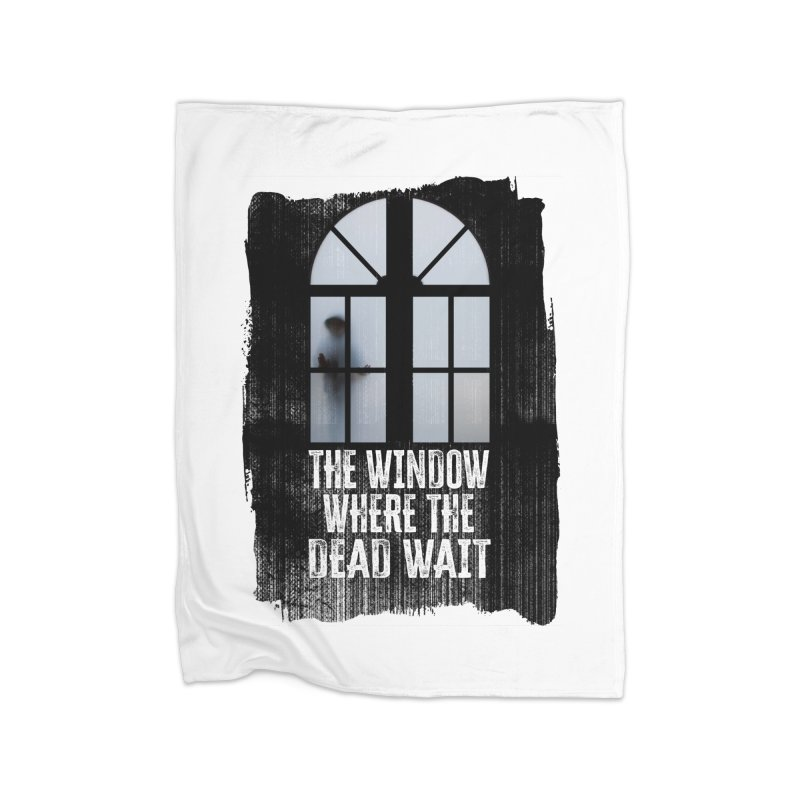 The Window Where The Dead Wait Home Blanket by MaddFictional's Artist Shop