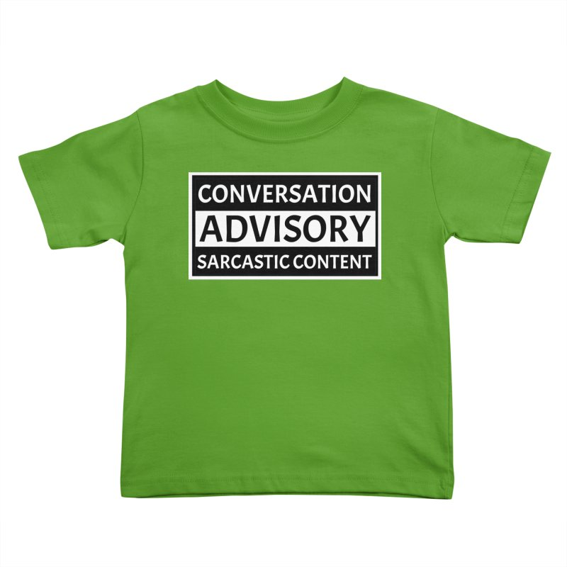 Conversation Advisory: Sarcastic Content Kids Toddler T-Shirt by MaddFictional's Artist Shop
