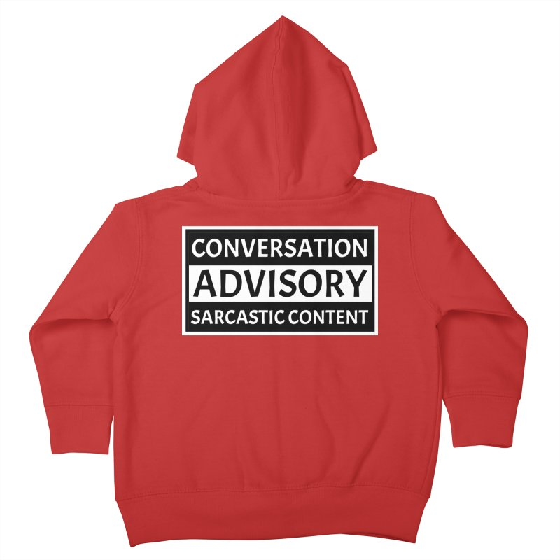 Conversation Advisory: Sarcastic Content Kids Toddler Zip-Up Hoody by MaddFictional's Artist Shop