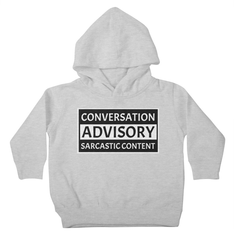 Conversation Advisory: Sarcastic Content Kids Toddler Pullover Hoody by MaddFictional's Artist Shop