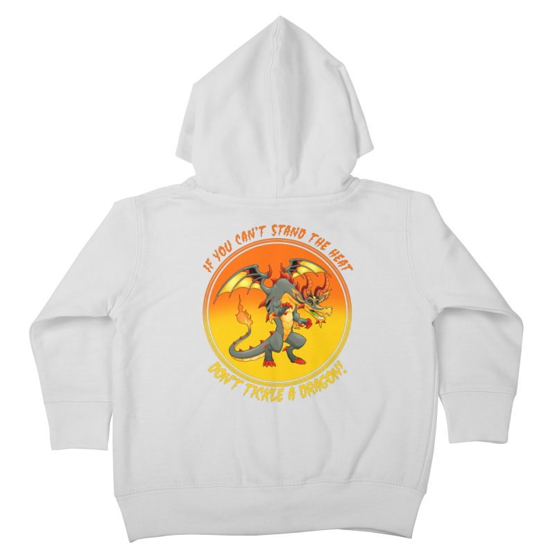 If You Can't Stand The Heat Don't Tickle A Dragon Kids Toddler Zip-Up Hoody by MaddFictional's Artist Shop