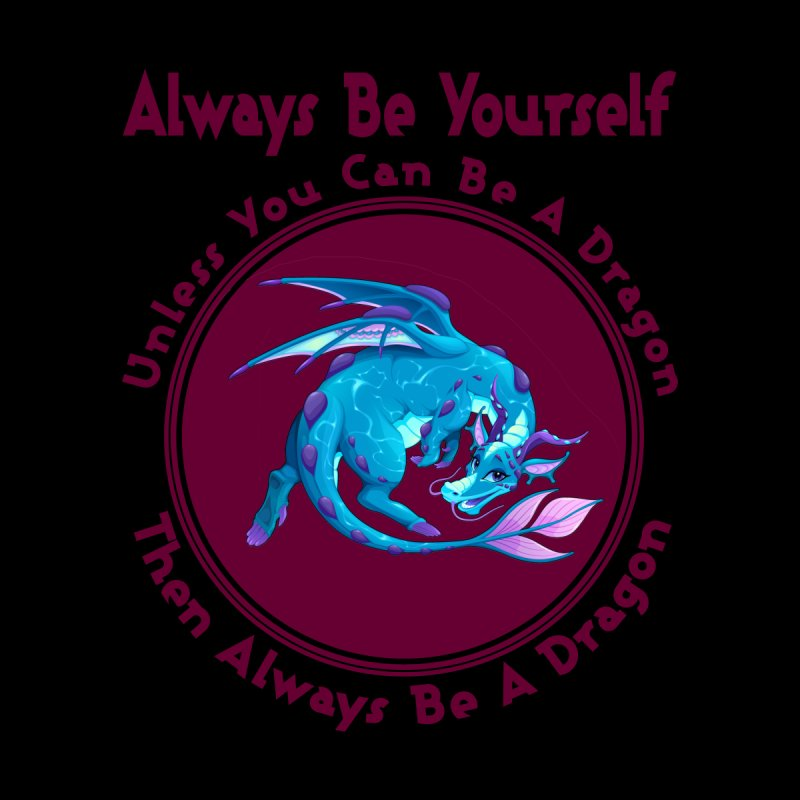Always Be A Dragon Kids Toddler Longsleeve T-Shirt by MaddFictional's Artist Shop