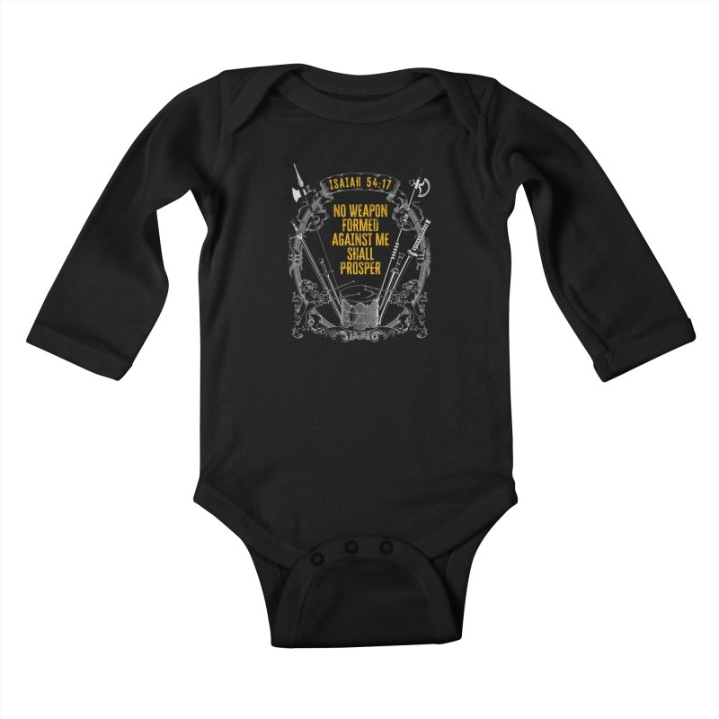 No Weapon Formed Against Me Shall Prosper Kids Baby Longsleeve Bodysuit by MaddFictional's Artist Shop
