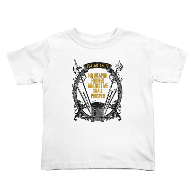 No Weapon Formed Against Me Shall Prosper Kids Toddler T-Shirt by MaddFictional's Artist Shop