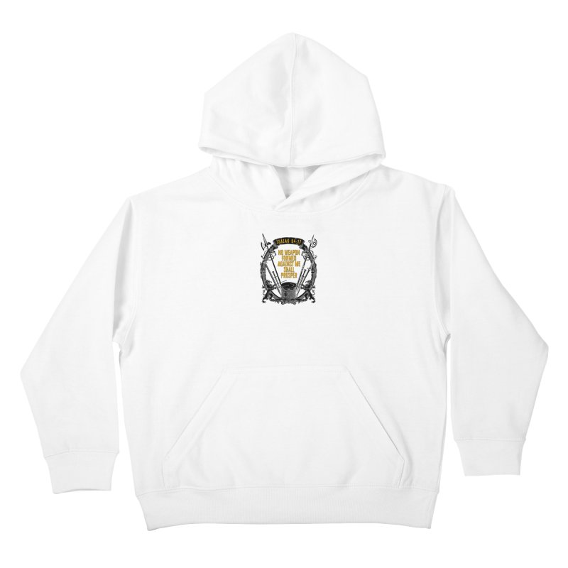 No Weapon Formed Against Me Shall Prosper Kids Pullover Hoody by MaddFictional's Artist Shop