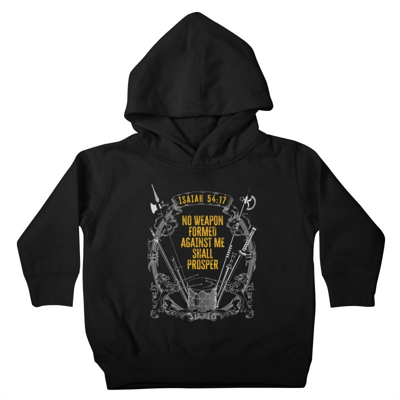 No Weapon Formed Against Me Shall Prosper Kids Toddler Pullover Hoody by MaddFictional's Artist Shop