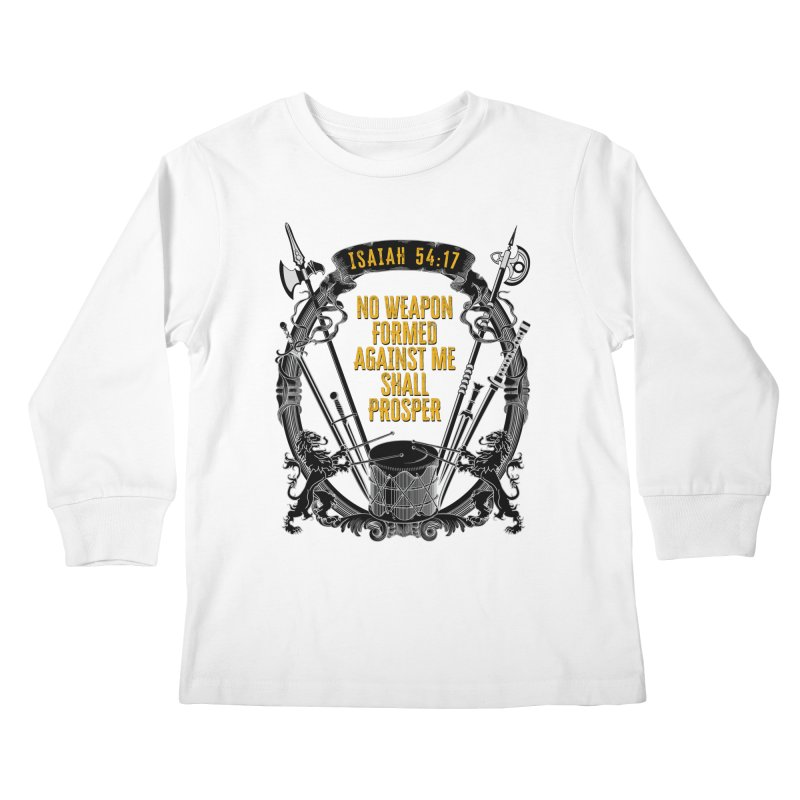 No Weapon Formed Against Me Shall Prosper Kids Longsleeve T-Shirt by MaddFictional's Artist Shop