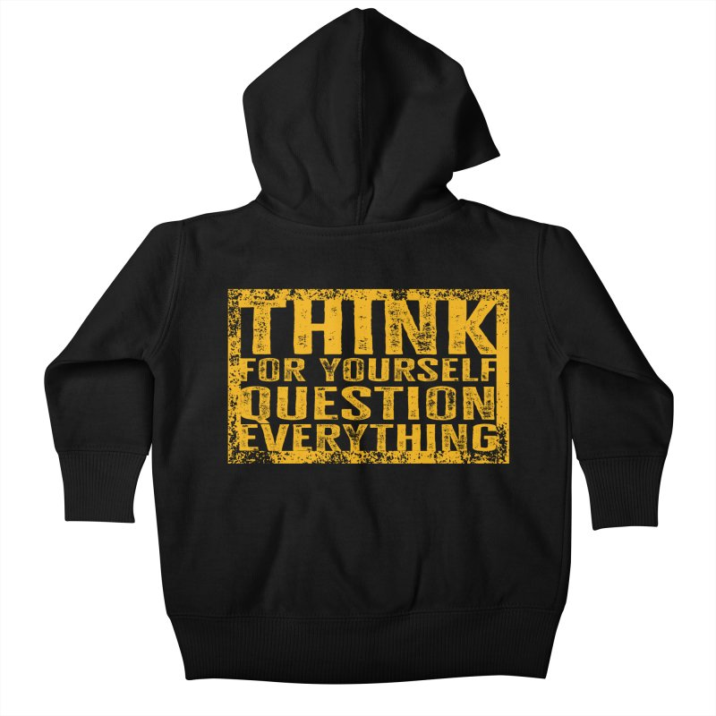Think For Yourself, Question Everything Kids Baby Zip-Up Hoody by MaddFictional's Artist Shop
