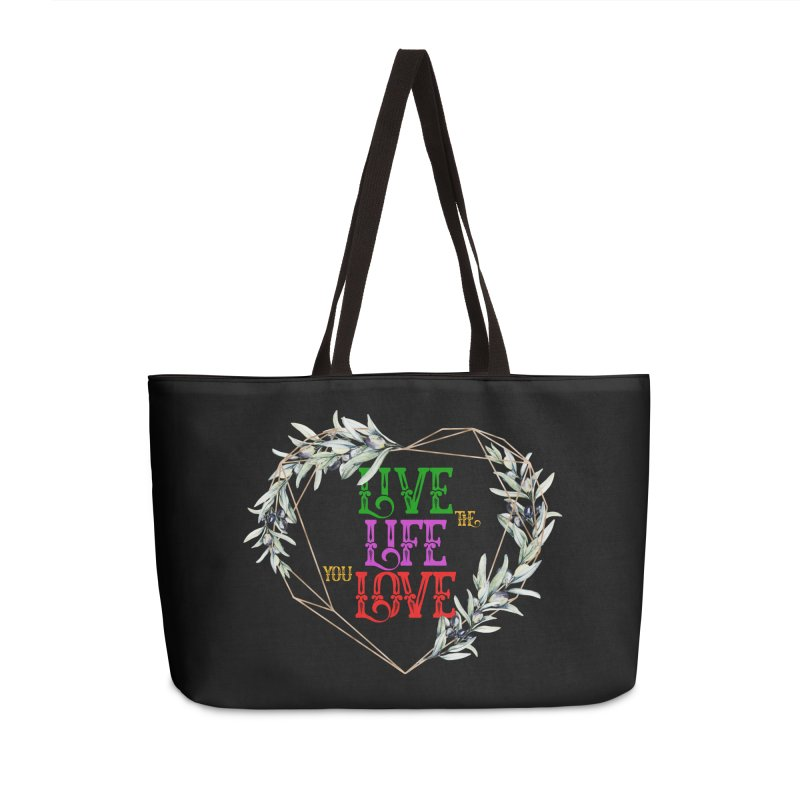 Live The Life You Love Accessories Bag by MaddFictional's Artist Shop