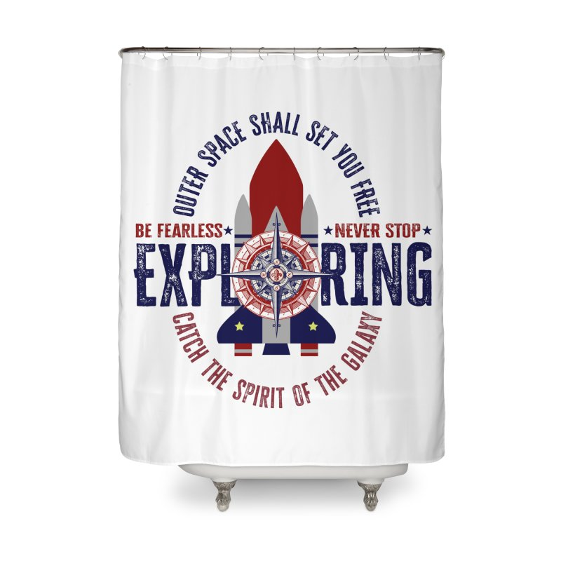 Be Fearless, Never Stop Exploring Space Shuttle Home Shower Curtain by MaddFictional's Artist Shop