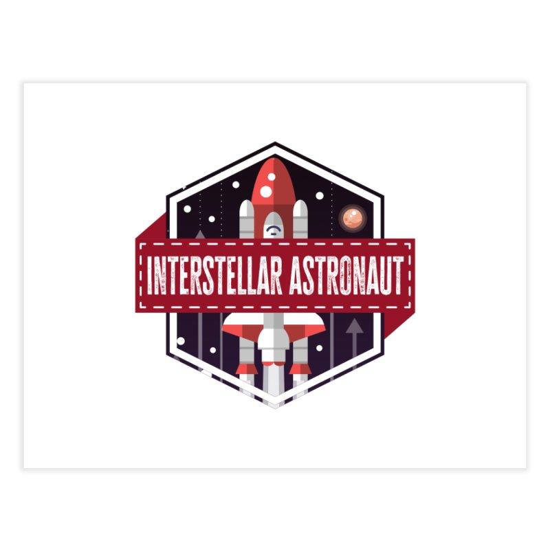 Interstellar Astronaut Home Fine Art Print by MaddFictional's Artist Shop