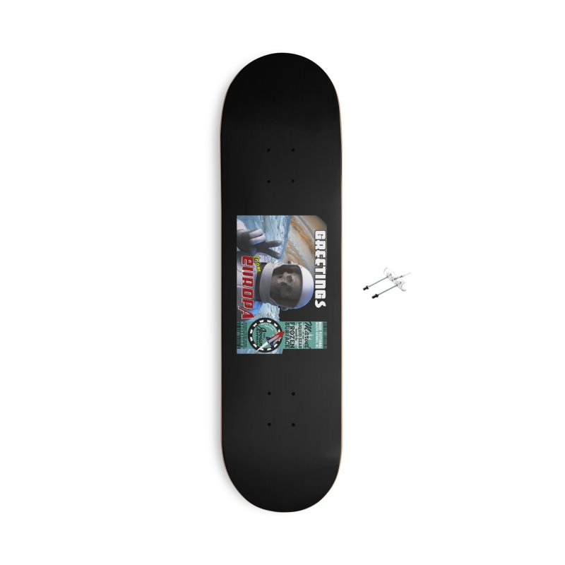 Greetings From Europa Accessories Skateboard by MaddFictional's Artist Shop