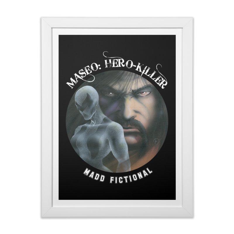 Maseo: Hero-Killer Home Framed Fine Art Print by MaddFictional's Artist Shop