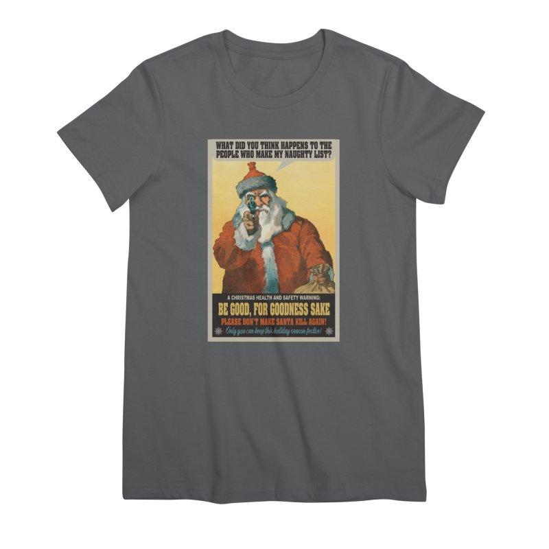 Don't Make Santa Kill Again Women's T-Shirt by MaddFictional's Artist Shop