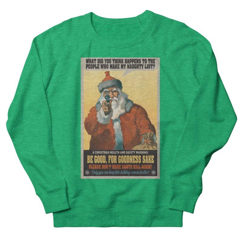Don't Make Santa Kill Again Women's Sweatshirt by MaddFictional's Artist Shop