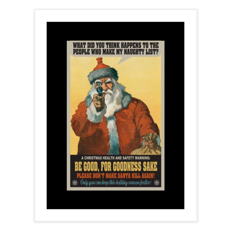 Don't Make Santa Kill Again Home Fine Art Print by MaddFictional's Artist Shop