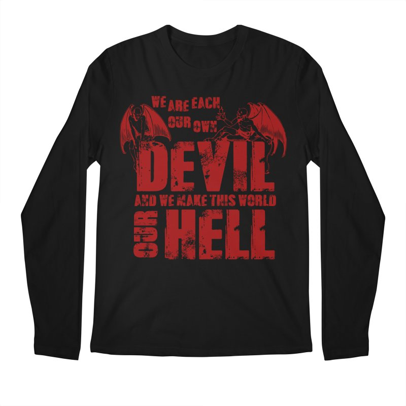We Are Each Our Own Devil Men's Longsleeve T-Shirt by MaddFictional's Artist Shop