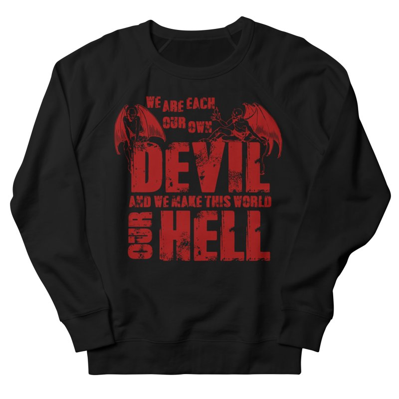 We Are Each Our Own Devil Women's Sweatshirt by MaddFictional's Artist Shop