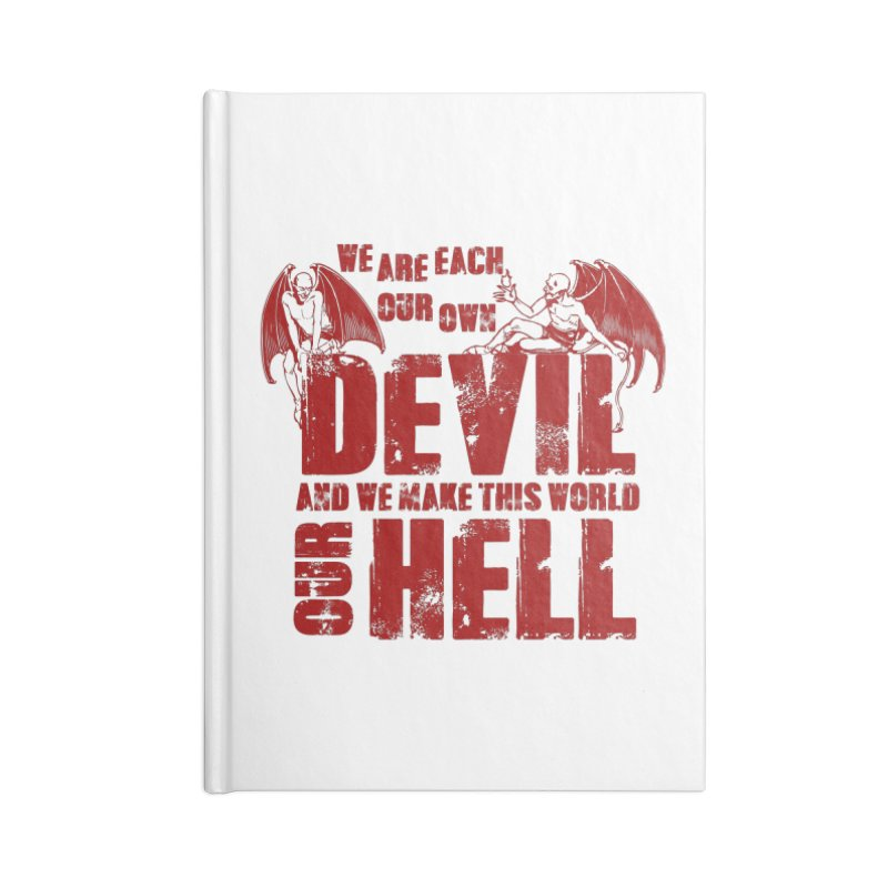 We Are Each Our Own Devil Accessories Notebook by MaddFictional's Artist Shop
