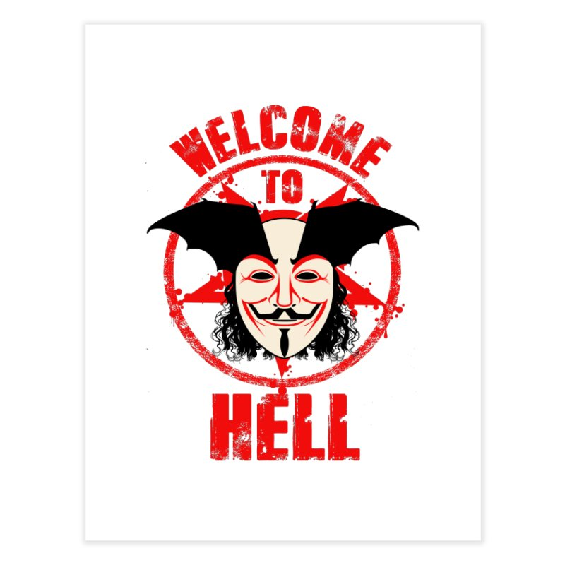Welcome To Hell Home Fine Art Print by MaddFictional's Artist Shop