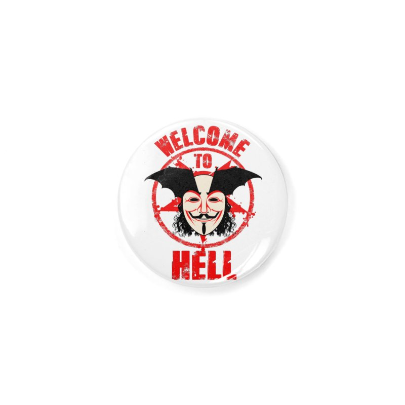 Welcome To Hell Accessories Button by MaddFictional's Artist Shop