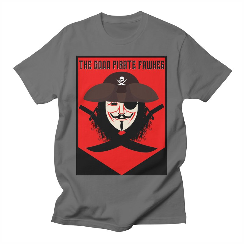The Good Pirate Fawkes Men's T-Shirt by MaddFictional's Artist Shop