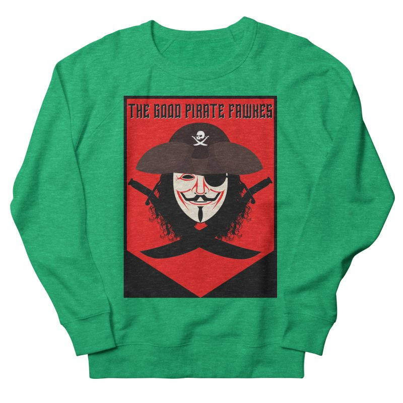 The Good Pirate Fawkes Women's Sweatshirt by MaddFictional's Artist Shop
