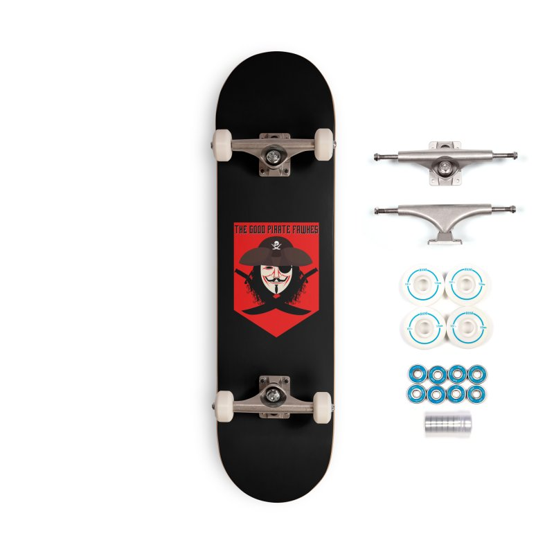 The Good Pirate Fawkes Accessories Skateboard by MaddFictional's Artist Shop