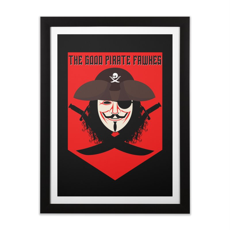 The Good Pirate Fawkes Home Framed Fine Art Print by MaddFictional's Artist Shop