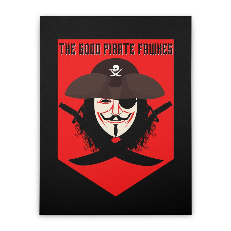 The Good Pirate Fawkes Home Stretched Canvas by MaddFictional's Artist Shop