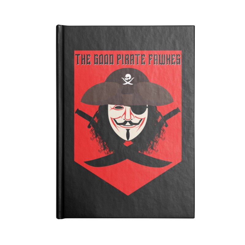 The Good Pirate Fawkes Accessories Notebook by MaddFictional's Artist Shop