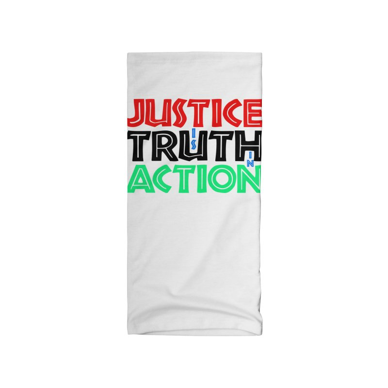 Justice is Truth in Action Accessories Neck Gaiter by MaddFictional's Artist Shop